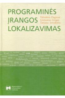 Programinės įrangos lokalizavimas | Valentina Dagienė, Gintautas Grigas, Tatjana Jevsikova