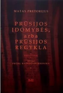 Prūsijos įdomybės, arba Prūsijos regykla, 4 tomas, VII knyga | Matas Pretorijus