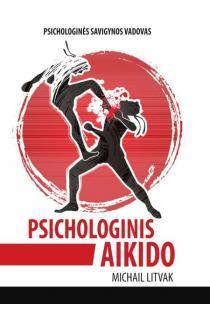 Psichologinis aikido | Michail Litvak