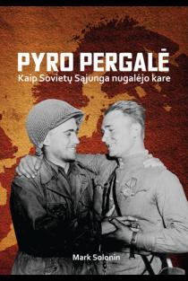 Pyro pergalė: kaip Sovietų Sąjunga nugalėjo kare | Mark Solonin