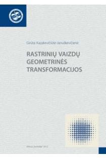Rastrinių vaizdų geometrinės transformacijos | G. Kazakevičiūtė-Januškevičienė