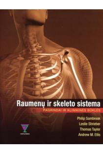 Raumenų ir skeleto sistema. Pagrindai ir klinikinės būklės   Ph. Sambrook, L. Shrieber, T. Taylor, A. M. Ellis