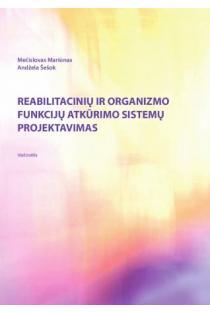 Reabilitacinių ir organizmo funkcijų atstatymo sistemų projektavimas | M. Mariūnas, A. Šešok