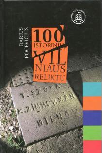 100 istorinių Vilniaus reliktų | Darius Pocevičius