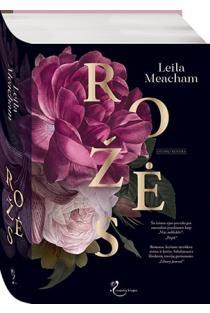 Rožės | Leila Meachem