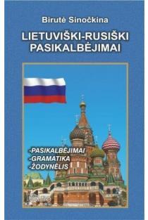 Lietuviški-rusiški pasikalbėjimai (su žodynėliu) | Birutė Sinočkina