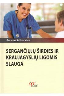 Sergančiųjų širdies ir kraujagyslių ligomis slauga | Arvydas Šeškevičius