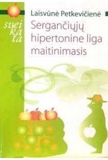 Sergančiųjų hipertonine liga maitinimasis | Laisvūnė Petkevičienė