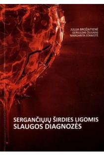 Sergančiųjų širdies ligomis slaugos diagnozės   Julija Brožaitienė, Geriuldas Žiliukas, Margarita Staniūtė