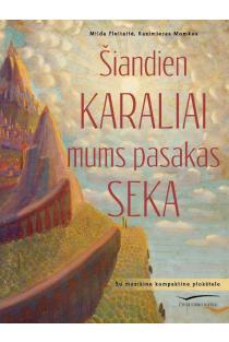 Šiandien karaliai mums pasakas seka (su CD) | Mildą Pleitaitė, Kazimieras Momkus