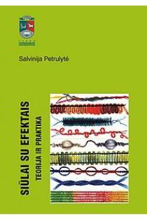 Siūlai su efektais. Teorija ir praktika | Salvinija Petrulytė