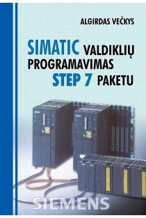 SIMATIC valdiklių programavimas STEP 7 paketu | Algirdas Večkys