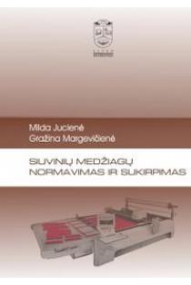 Siuvinių medžiagų normavimas ir sukirpimas | Milda Jucienė, Gražina Margevičienė
