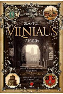 Slaptoji Vilniaus istorija | Eleonora-Violeta Marganavičienė