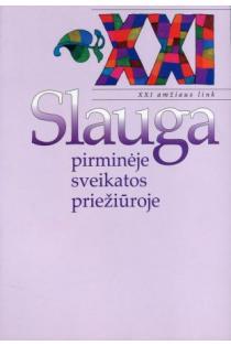 Slauga pirminėje sveikatos priežiūroje | D. Šniukaitė