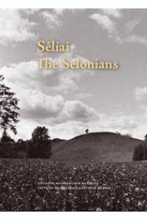 Sėliai. The Selonians | Parengė Eglė Griciuvienė