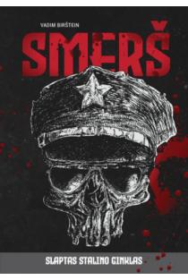SMERŠ. Slaptas Stalino ginklas | Vadim Birstein