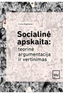 Socialinė apskaita: teorinė argumentacija ir vertinimas | Lina Dagilienė