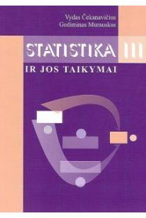 Statistika ir jos taikymai, III knyga | Vydas Čekanavičius, Gediminas Murauskas