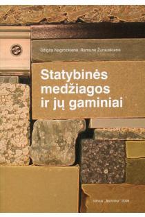 Statybinės medžiagos ir jų gaminiai (3-as leidimas) | D. Nagrockienė, R. Žurauskienė