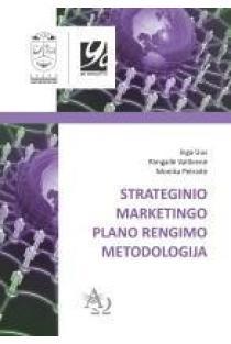 Strateginio marketingo plano rengimo metodologija   Inga Uus, Rimgailė Vaitkienė, Monika Petraitė