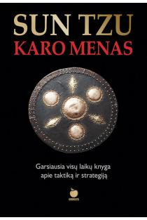 Karo menas. Garsiausia visų laikų knyga apie taktiką ir strategiją | Sun Tzu