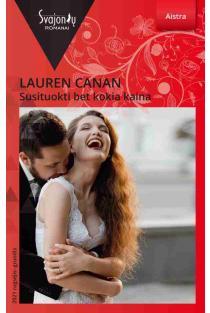 Susituokti bet kokia kaina (Aistra) | Lauren Canan