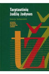 Tarptautinių žodžių žodynas (4-as pataisytas ir papildytas leidimas) | Valerija Vaitkevičiūtė