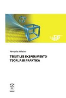 Tekstilės eksperimento teorija ir praktika   Rimvydas Milašius