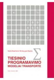 Tiesinio programavimo modeliai transporte | Nijolė Batarlienė, Mindaugas Mazūra
