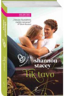 Tik tavo. Kovalskiai. Pirma knyga | Shannon Stacey