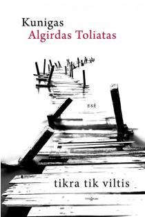 Tikra tik viltis | Algirdas Toliatas