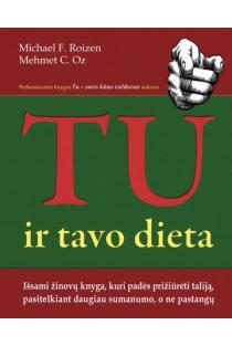 Tu ir tavo dieta   Michael F. Roizen; Mehmet C. Oz
