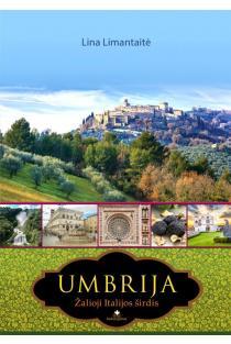 Umbrija. Žalioji Italijos širdis | Lina Limantaitė