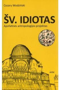 Šv. Idiotas | C. Wodzinski