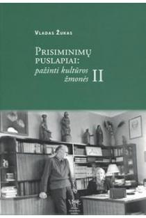 Prisiminimų puslapiai: pažinti kultūros žmonės II | Vladas Žukas