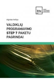 Valdiklių programavimo STEP 7 paketu pagrindai   Algirdas Večkys