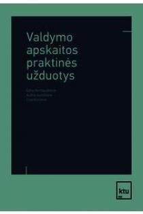 Valdymo apskaitos praktinės užduotys | Edita Gimžauskienė, Aušra Jurkštienė, Lina Klovienė