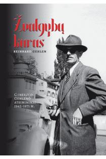 Žvalgybų karas. Generolo Gehleno atsiminimai 1942-1971 m. | Reinhard Gehlen