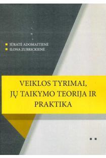 Veiklos tyrimai, jų taikymo teorija ir praktika | Ilona Zubrickienė, Jūratė Adomaitienė