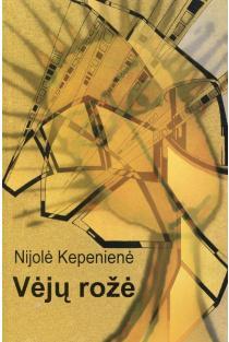 Vėjų rožė (Istorijos sapnas) | Nijolė Kepenienė