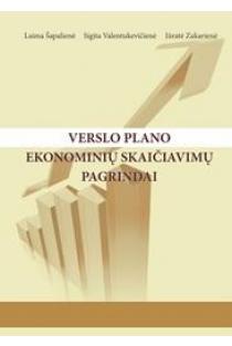 Verslo plano ekonominių skaičiavimų pagrindai | Laima Šapalienė, Sigita Valentukevičienė, Jūratė Zakarienė