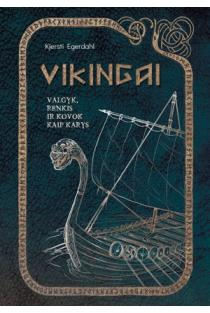 Vikingai. Valgyk, renkis ir kovok kaip karys | Kjersti Egerdahl