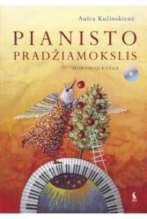 Pianisto pradžiamokslis. Mokinio knyga (su CD)   Sud. Aušra Kučinskienė