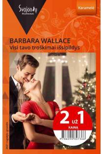 Visi tavo troškimai išsipildys (Karamelė) (2 už 1 kainą) | Barbara Wallace