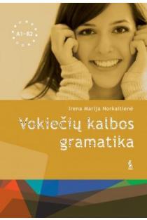 Vokiečių kalbos gramatika A1-B2 | Irena Marija Norkaitienė