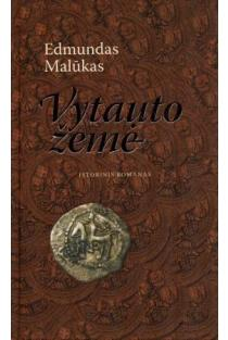 Vytauto žemė | Edmundas Malūkas