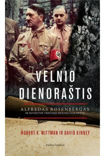Velnio dienoraštis. Alfredas Rosenbergas ir pavogtos Trečiojo reicho paslaptys | Robert K. Wittman, David Kinney