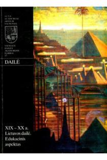 XIX - XX a. Lietuvos dailė. Edukacinis aspektas | sudarė V. Jankauskas